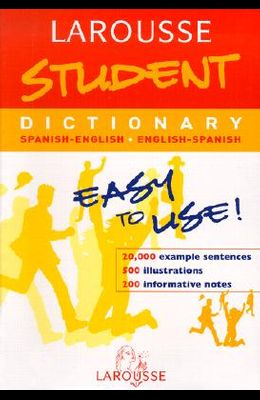 Larousse Student Dictionary: Spanish-Englsih English-Spanish