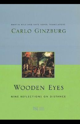 Wooden Eyes: Nine Reflections on Distance