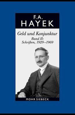 Gesammelte Schriften in Deutscher Sprache: Abt. a Band 9: Geld Und Konjunktur. Band II: Schriften, 1929-1969