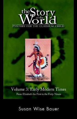 Story of the World, Vol. 3: History for the Classical Child: Early Modern Times