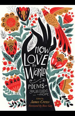 How to Love the World: Poems of Gratitude and Hope