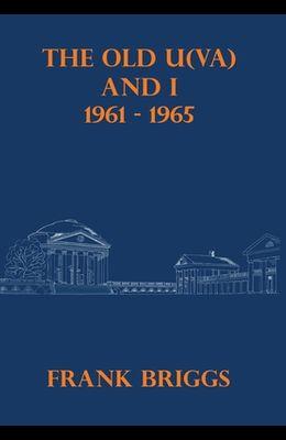 The Old U(VA) and I: 1961-1965
