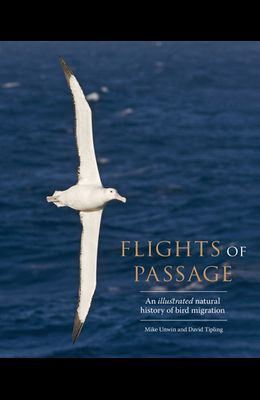 Flights of Passage: An Illustrated Natural History of Bird Migration