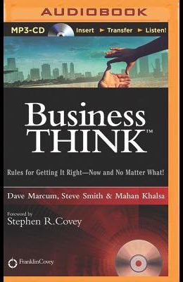 Businessthink: Rules for Getting It Right--Now and No Matter What!