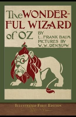 The Wonderful Wizard of Oz: Illustrated First Edition