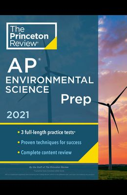 Princeton Review AP Environmental Science Prep, 2021: 3 Practice Tests + Complete Content Review + Strategies & Techniques