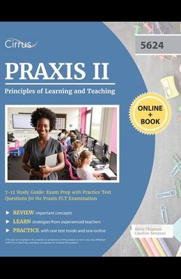 Praxis II Principles of Learning and Teaching 7-12 Study Guide: Exam Prep with Practice Test Questions for the Praxis PLT Examination