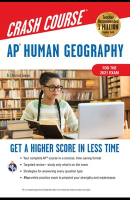 Ap(r) Human Geography Crash Course, for the 2021 Exam, Book + Online: Get a Higher Score in Less Time