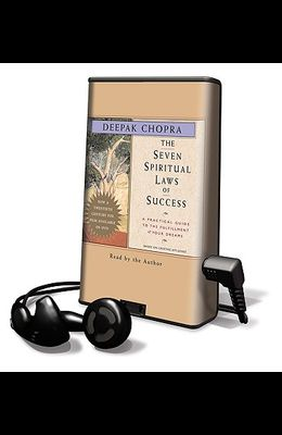 The Seven Spiritual Laws of Success: A Practical Guide to the Fulfillment of Your Dreams [With Earbuds]