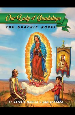 Our Lady of Guadalupe: The Graphic Novel