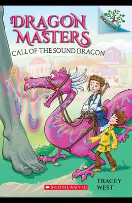 Call of the Sound Dragon: A Branches Book
