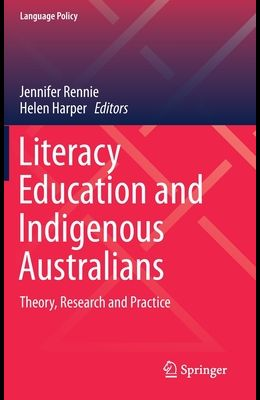 Literacy Education and Indigenous Australians: Theory, Research and Practice