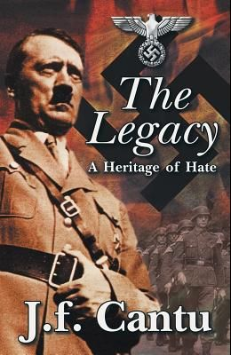 The Legacy: A Heritage of Hate