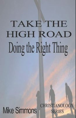 Take The High Road: Doing the Right Thing
