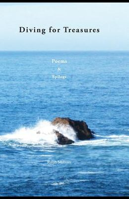 DIVING FOR TREASURES Poems & Epilogs