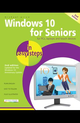 Windows 10 for Seniors in Easy Steps: Covers the Windows 10 Anniversary Update
