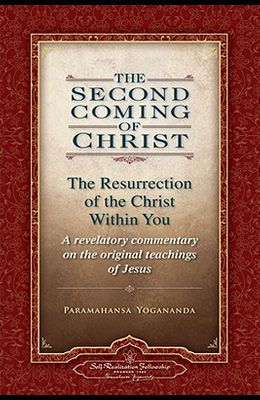 The Second Coming of Christ, Volumes I & II: The Resurrection of the Christ Within You: A Revelatory Commentary on the Original Teachings of Jesus