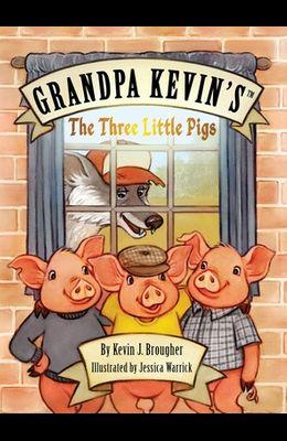 Grandpa Kevin's...The Three Little Pigs
