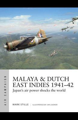 Malaya & Dutch East Indies 1941-42: Japan's Air Power Shocks the World