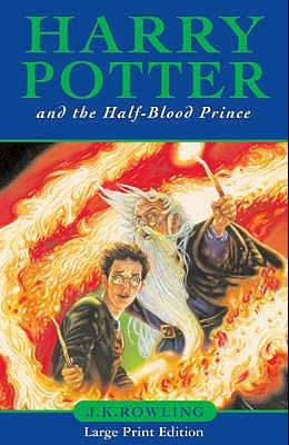 Harry Potter and the Half-Blood Prince. J.K. Rowling