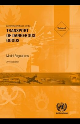 Recommendations on the Transport of Dangerous Goods: Model Regulations: Model Regulations