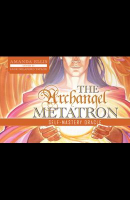 The Archangel Metatron Self-Mastery Oracle