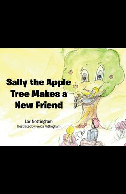 Sally the Apple Tree Makes a New Friend