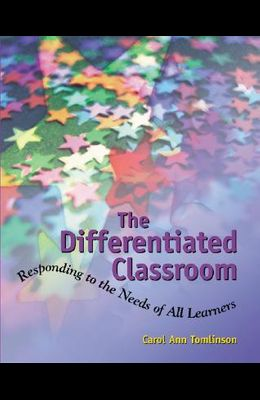 Differentiated Classroom: Responding to the Need of All Learners
