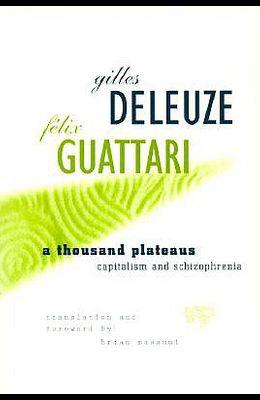 A Thousand Plateaus: Capitalism and Schizophrenia