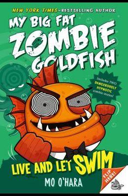 Live and Let Swim: My Big Fat Zombie Goldfish