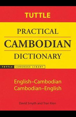 Tuttle Practical Cambodian Dictionary: English-Cambodian Cambodian-English