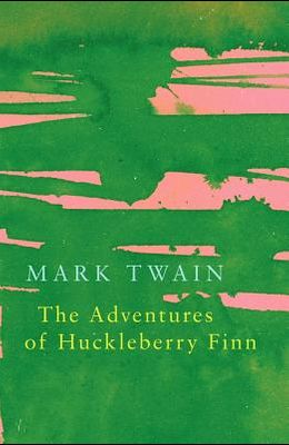 The Adventures of Huckleberry Finn (Legend Classics)