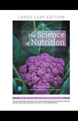 The Science of Nutrition, Loose Leaf Edition with MyDietAnalysis (5th Edition)