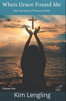 When Grace Found Me: Real Life Stories of Women of Faith