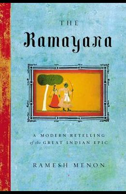 The Ramayana: A Modern Retelling of the Great Indian Epic