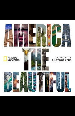 America the Beautiful: A Story in Photographs