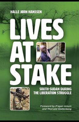 Lives at Stake: South-Sudan during the liberation struggle