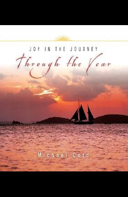 Joy in the Journey Through the Year (Through the Year Devotionals)