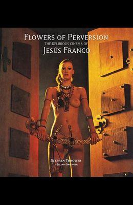 Flowers of Perversion, Volume 2: The Delirious Cinema of Jesús Franco