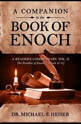 A Companion to the Book of Enoch: A Reader's Commentary, Vol II: The Parables of Enoch (1 Enoch 37-71)