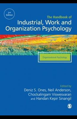 The Sage Handbook of Industrial, Work & Organizational Psychology: V2: Organizational Psychology