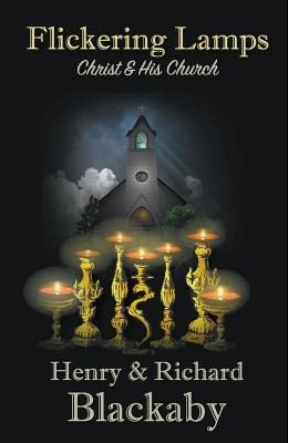 Flickering Lamps: Christ and His Church