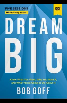 Dream Big Video Study: Know What You Want, Why You Want It, and What You're Going to Do about It