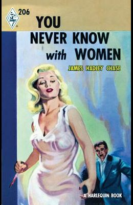You Never Know with Women