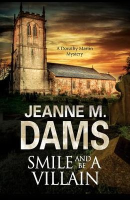 Smile and Be a Villain: A Dorothy Martin Investigation