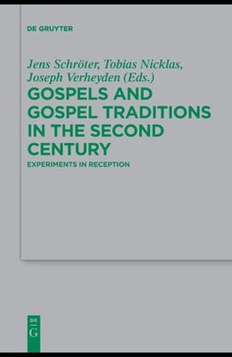 Gospels and Gospel Traditions in the Second Century