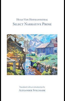 Hugo Von Hofmannsthal Select Narrative Prose