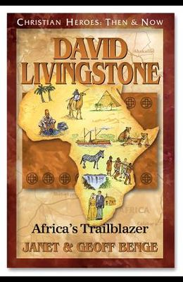 David Livingstone: Africa's Trailblazer