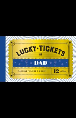 Lucky Tickets for Dad
