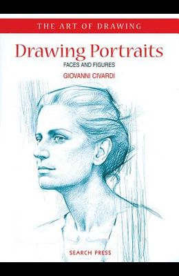 Art of Drawing: Drawing Portraits: Faces and Figures
